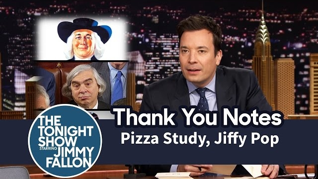 Watch Late Night with Jimmy Fallon Season  - Thank You Notes: Pizza Study, Jiffy Pop Online