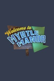 Welcome to Myrtle Manor