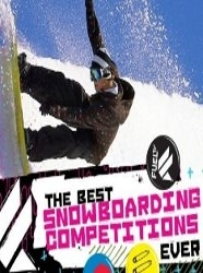 Best Snowboarding Competitions Ever