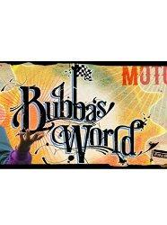 Bubba's World