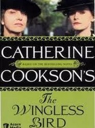 Catherine Cookson's The Wingless Bird