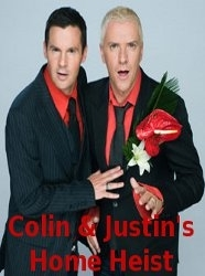Colin &amp; Justin&#039;s Home Heist