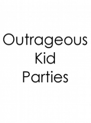 Outrageous Kid Parties