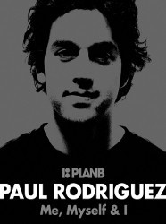 Paul Rodriguez, Me, Myself and I