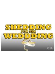 Shedding For The Wedding