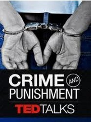TED Talks: Crime &amp; Punishment