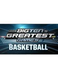The Big Ten's Greatest Games: Basketball