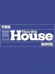 This Old House Hour