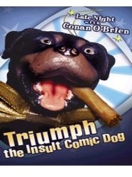 Triumph the Insult Comic Dog