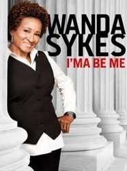 Wanda Sykes: I&#039;ma Be Me